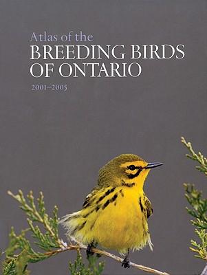 Atlas of the Breeding Birds of Ontario, 2001-2005 - Cadman, Michael (Editor), and Sutherland, Donald (Editor), and Beck, Gregor (Editor)