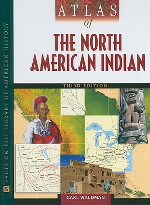 Atlas of the North American Indian - Waldman, Carl
