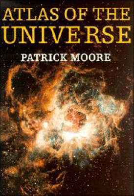 Atlas of the Universe - Moore, Patrick, Sir