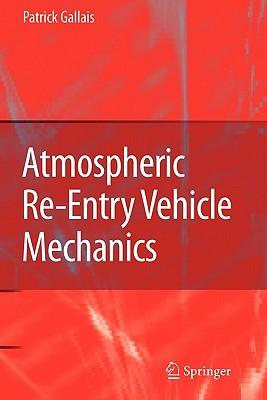 Atmospheric Re-Entry Vehicle Mechanics - Gallais, Patrick