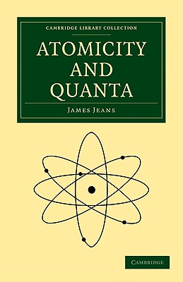 Atomicity and Quanta - Jeans, James