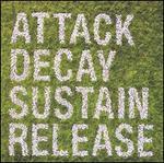 Attack Decay Sustain Release [US Bonus Tracks]