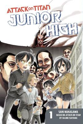 Attack On Titan: Junior High 1 - Isayama, Hajime, and Nakagawa, Saki