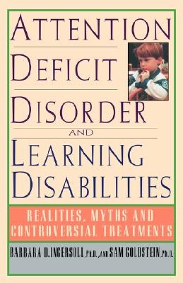Attention Deficit Disorder - Ingersoll, Barbara D, Ph.D., and Goldstein, Sam, Ph.D. (Contributions by)