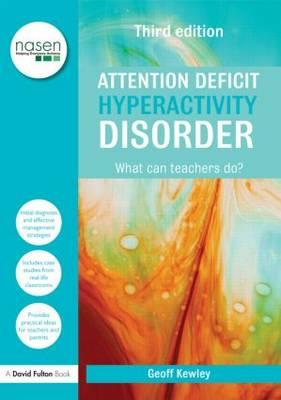 Attention Deficit Hyperactivity Disorder: What Can Teachers Do? - Kewley, Geoff