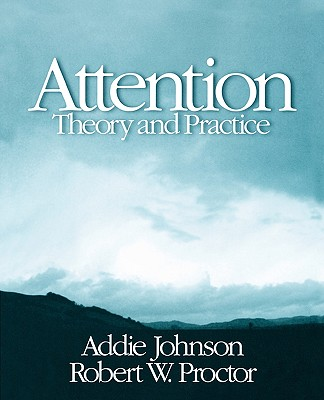 Attention: Theory and Practice - Johnson, Addie, Dr.