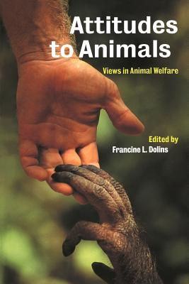 Attitudes to Animals: Views in Animal Welfare - Dolins, Francine L (Editor)