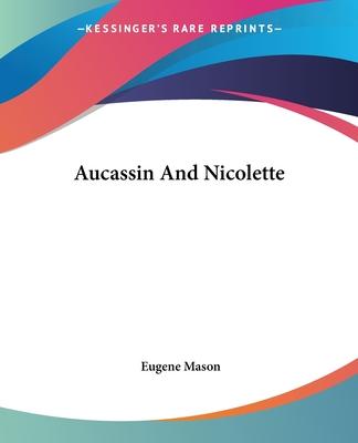 Aucassin and Nicolette - Mason, Eugene