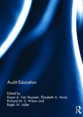 Audit Education - Van Peursem, Karen A (Editor), and Monk, Elizabeth A (Editor), and Wilson, Richard M S (Editor)