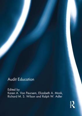 Audit Education - Van Peursem, Karen A. (Editor), and Monk, Elizabeth A. (Editor), and Wilson, Richard M. S. (Editor)