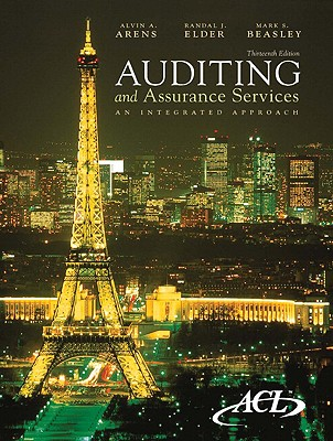 Auditing and Assurance Services: An Integrated Approach - Arens, Alvin A, and Elder, Randal J, and Beasley, Mark S