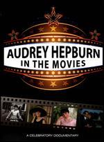 Audrey Hepburn in the Movies -