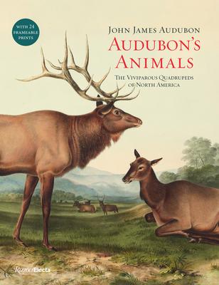 Audubon's Animals: The Viviparous Quadrupeds of North America - Audubon, John James, and Helgen, Kristofer M (Introduction by)