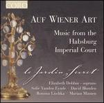 Auf Wiener Art: Music From The Hapsburg Imperial Court