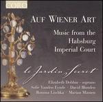Auf Wiener Art: Music From The Hapsburg Imperial Court