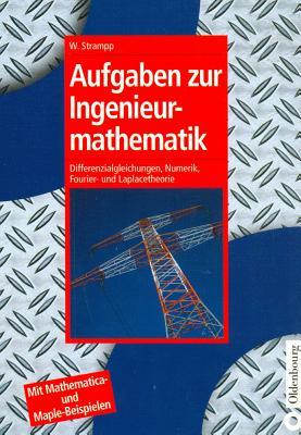 Aufgaben zur Ingenieurmathematik - Strampp, Walter