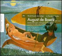 "August de Boeck: Prelude to ""Théroigne de Méricourt""; Concerto for piano and orchestra; Orchestral Suite from ""France - Jozef de Beenhouwer (piano); Janácek Philharmonic Orchestra; Ivo Venkov (conductor)"