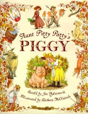 Aunt Pitty Patty's Piggy - Aylesworth, Jim