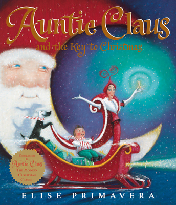 Auntie Claus and the Key to Christmas - Primavera, Elise