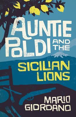 Auntie Poldi and the Sicilian Lions - Giordano, Mario