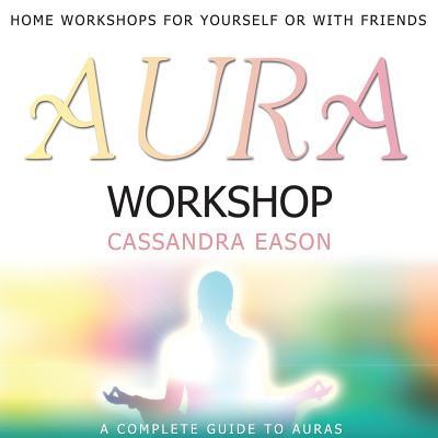 Aura Workshop - Eason, Cassandra (Read by)