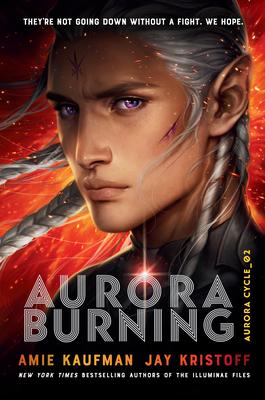 Aurora Burning - Kaufman, Amie, and Kristoff, Jay