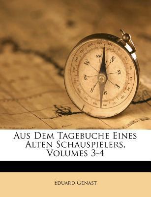 Aus Dem Tagebuche Eines Alten Schauspielers, Dritter Theil - Genast, Eduard