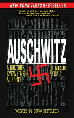 Auschwitz: A Doctor's Eyewitness Account - Nyiszli, Miklos, and Nyiszli, Miklaos, and Kremer, Tibere (Translated by)