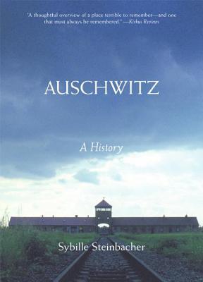 Auschwitz: A History - Steinbacher, Sybille