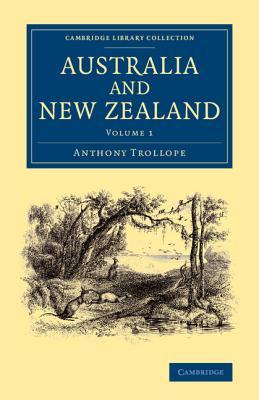 Australia and New Zealand: Volume 1 - Trollope, Anthony