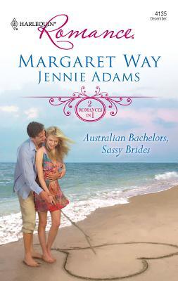 Australian Bachelors, Sassy Brides: The Wealthy Australian's Proposal/Inherited by the Billionaire - Way, Margaret, and Adams, Jennie