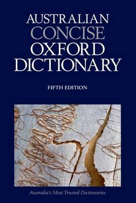 Australian Concise Oxford Dictionary 5th Edition - Moore, Bruce (Editor)
