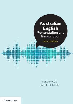 Australian English Pronunciation and Transcription - Cox, Felicity, and Fletcher, Janet