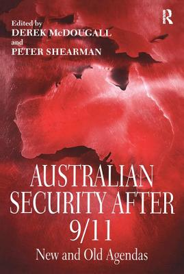 Australian Security After 9/11: New and Old Agendas - McDougall, Derek, and Shearman, Peter (Editor)