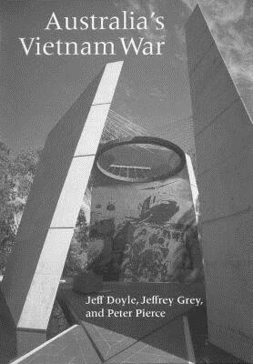 Australia's Vietnam War - Doyle, Jeff, and Grey, Jeffrey, and Pierce, Peter