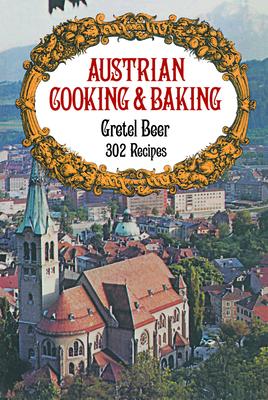 Austrian Cooking and Baking - Beer, Gretel