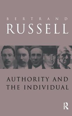 Authority and the Individual - Russell, Bertrand, Earl