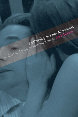Authorship in Film Adaptation - Boozer, Jack (Editor)