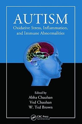 Autism: Oxidative Stress, Inflammation, and Immune Abnormalities - Chauhan, Abha