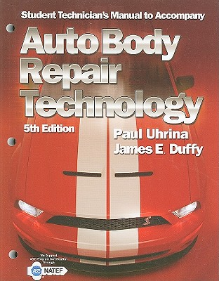 Auto Body Repair Technology, Student Technician's Manual - Uhrina, Paul, and Duffy, James E