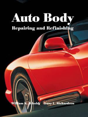 Auto Body Repairing and Refinishing - Toboldt, William K