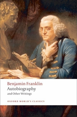Autobiography and Other Writings - Franklin, Benjamin, and Seavey, Ormond, Professor (Editor)