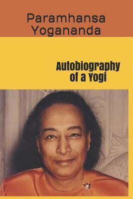 Autobiography of a Yogi - Yogananda, Paramhansa