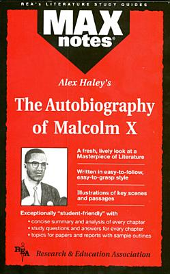 Autobiography of Malcolm X as Told to Alex Haley, the (Maxnotes Literature Guides) - Aboulafia, Anita J, and Research & Education Association, and Haley, Alex