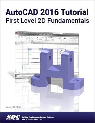 AutoCAD 2016 Tutorial First Level 2D Fundamentals - Shih, Randy