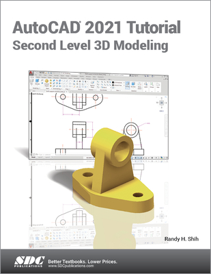 AutoCAD 2021 Tutorial Second Level 3D Modeling - Shih, Randy H.