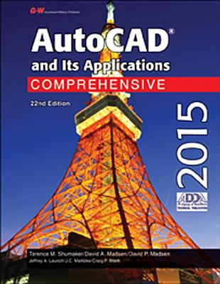 AutoCAD and Its Applications Comprehensive 2015 - Shumaker, Terence M, and Madsen, David A, and Madsen, David P
