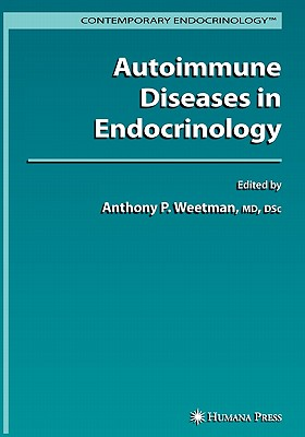 Autoimmune Diseases in Endocrinology - Weetman, Anthony P. (Editor)