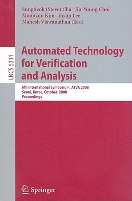 Automated Technology for Verification and Analysis - Cha, Sungdeok (Editor)