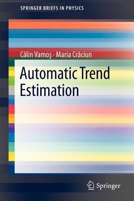 Automatic trend estimation - Vamos, Calin, and Craciun, Maria, Dr.